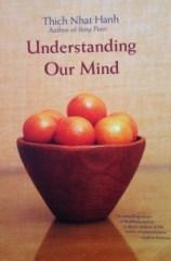 Understanding our mind Thich Nhat Hanh