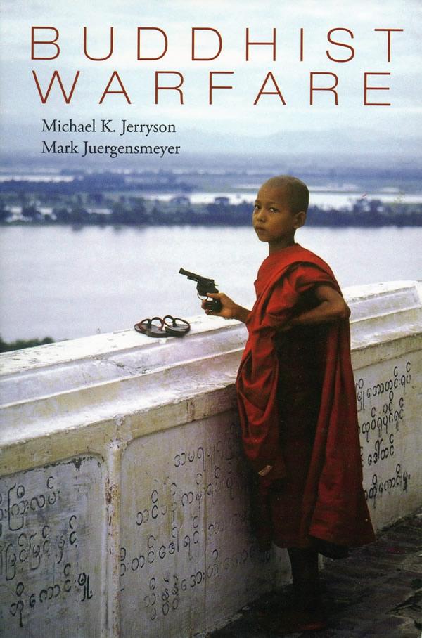 Buddhist Warfare - Michael K. Jerryson & Mark Juergensmeyer